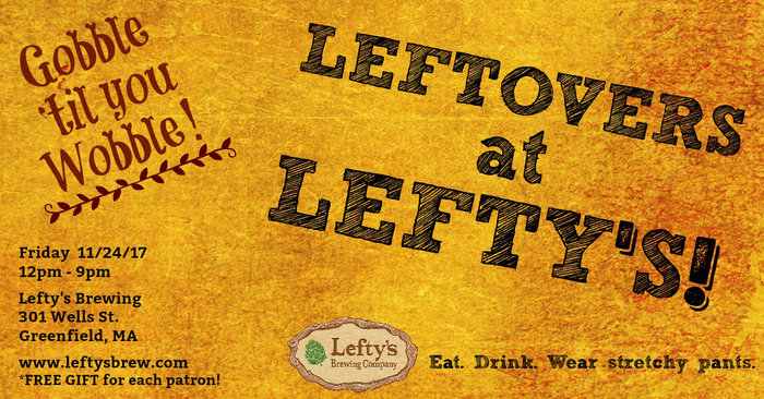Eat. Drink. Wear stretchy pants. Leftovers at Lefty's