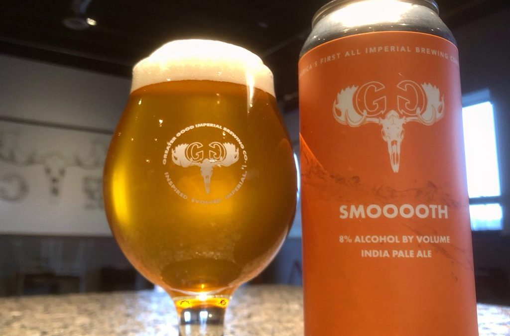 New Release from Greater Good Imperial Brewing is SMOOOOTH