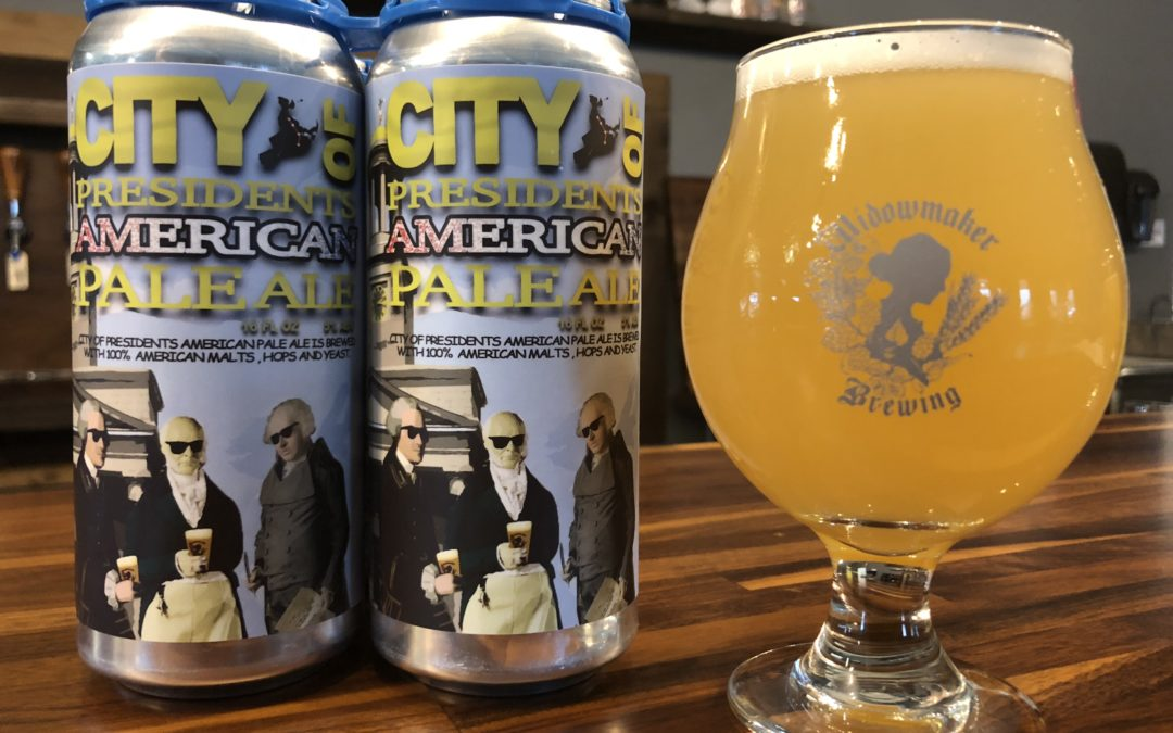 Widowmaker Brewing Releases Tribute Beer: City of Presidents American Pale Ale