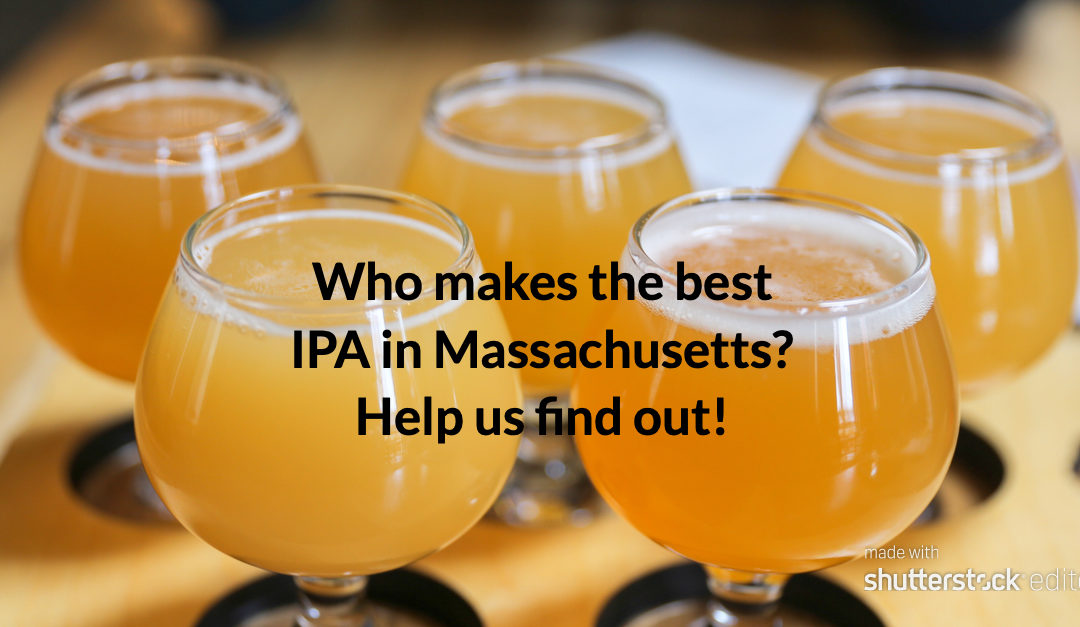 Blind Tasting Tournament Will Crown The Best IPA Maker in Massachusetts