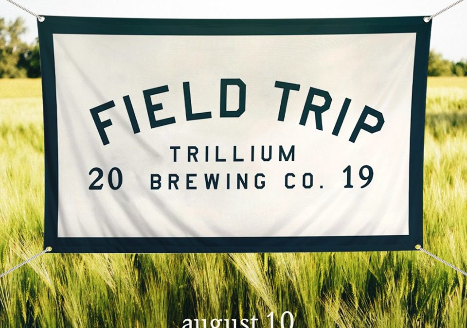 Trillium Brewing Company Announces Second Annual Field Trip On August 10
