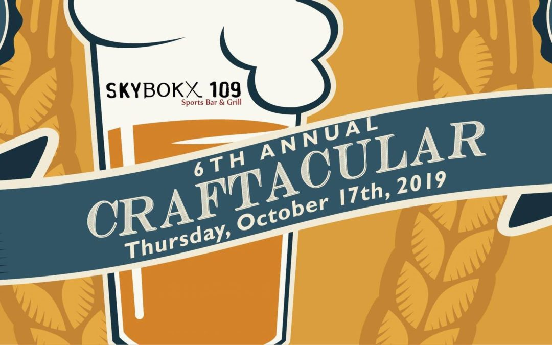 SKYBOKX 109 Sports Bar & Grill in Natick Hosts 6 th Annual Craftacular Beer Tasting