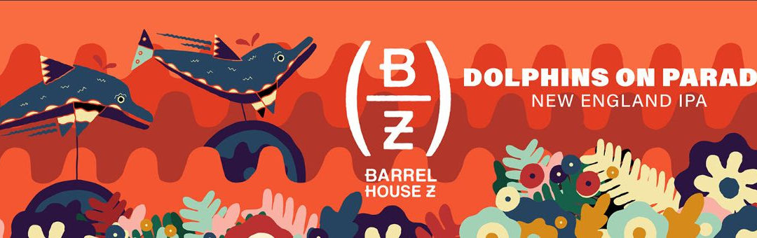 New Can Release From Barrel House Z: Dolphins On Parade NEIPA