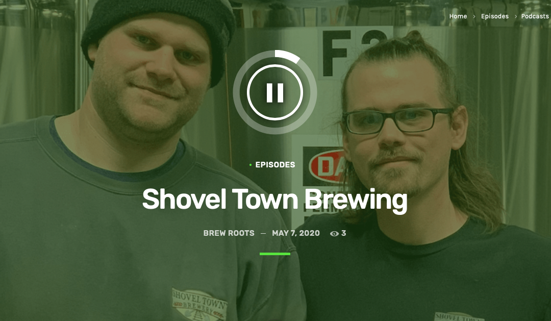 Brew Roots Podcast 114: Shovel Town Brewery