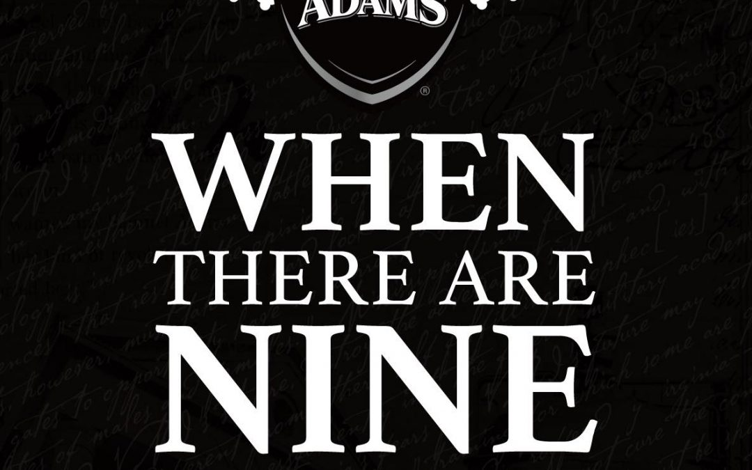 """Samuel Adams To Re-Release """"When There Are Nine,"""" A Brut Style IPA Inspired  By One Of The Most Notable Women In The Justice System Who Declared That """"There Will Be Enough Women On The Supreme Court When There Are Nine."""""""