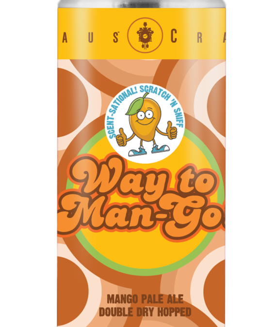 CraftHaus Brewery Releases Scratch 'n Sniff Beer Label with Way To Man-Go!, Mango Pale Ale
