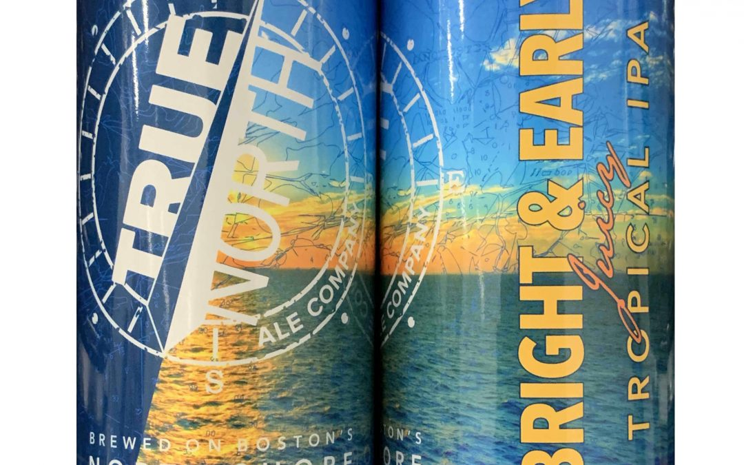 True North Ale Company Launches BRIGHT & EARLY Tropical IPA