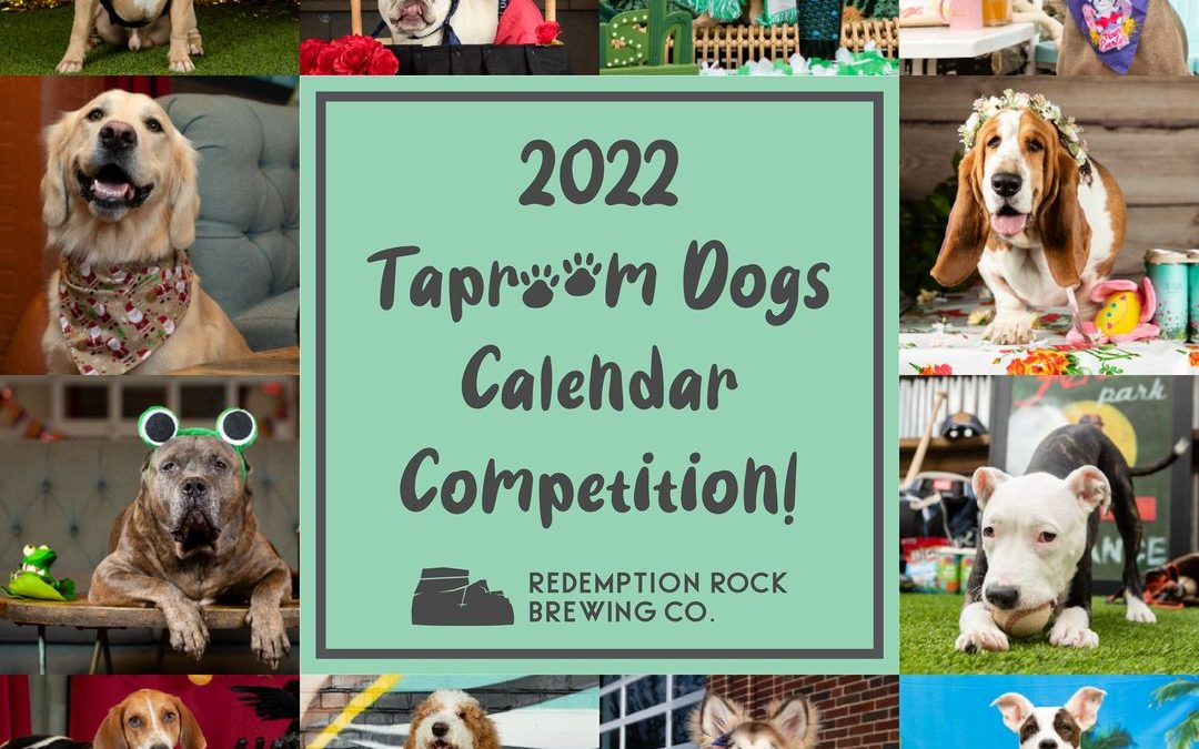 Redemption Rock Brewing 2022 Taproom Dogs Calendar Competition